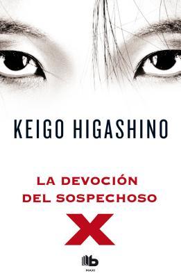 Cover for La Devocion del Sospechoso X = The Devotion of Suspect X