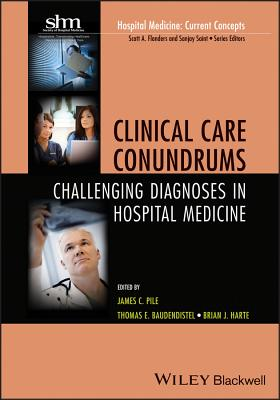 Clinical Care Conundrums: Challenging Diagnoses in Hospital Medicine Cover Image