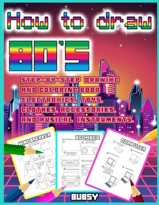 How to Draw 80s: Step-by-step drawing ad coloring book Cover Image