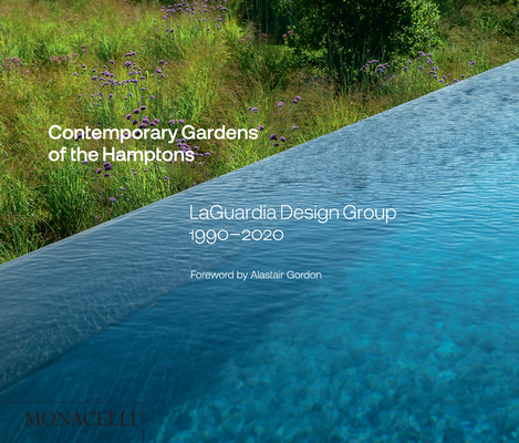Contemporary Gardens of the Hamptons: LaGuardia Design Group 1990-2020 Cover Image