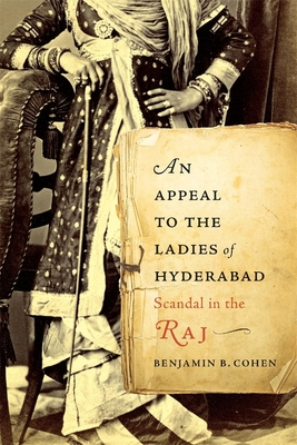 An Appeal to the Ladies of Hyderabad: Scandal in the Raj Cover Image