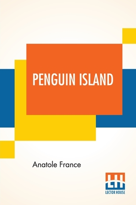 Penguin Island: A Translation By A. W. Evans Cover Image