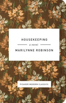 Housekeeping: A Novel (Picador Modern Classics) Cover Image