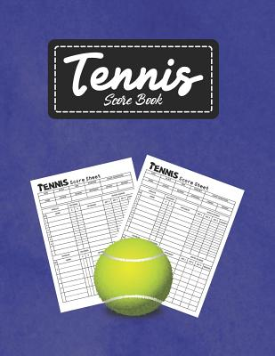 Tennis Score Book: Perfect for Recording the Scores to Improve your Skills Cover Image