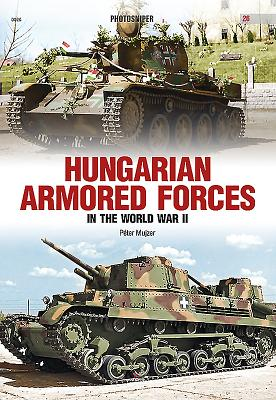 Hungarian Armored Forces in World War II (Photosniper #26) Cover Image