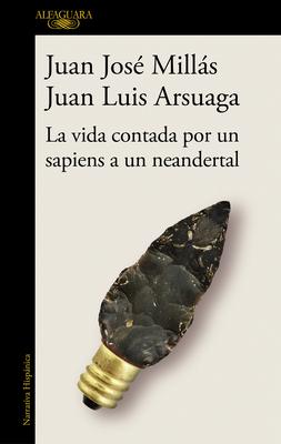 La vida contada por un sapiens a un neandertal /  Life as Told by a Sapiens to a Neanderthal Cover Image