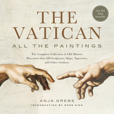 The Vatican: All the Paintings: The Complete Collection of Old Masters, Plus More than 300 Sculptures, Maps, Tapestries, and Other Artifacts Cover Image