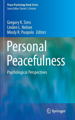 Personal Peacefulness: Psychological Perspectives (Peace Psychology Book #20) Cover Image