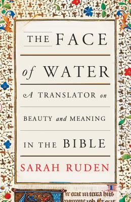 The Face of Water: A Translator on Beauty and Meaning in the Bible Cover Image