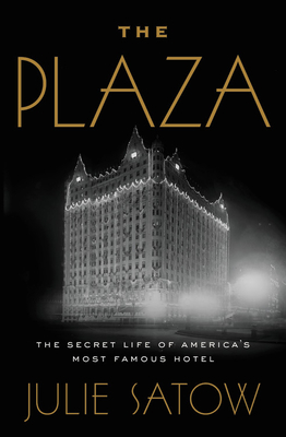 The Plaza: The Secret Life of America's Most Famous Hotel Cover Image