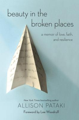 Beauty in the Broken Places: A Memoir of Love, Faith, and Resilience Cover Image