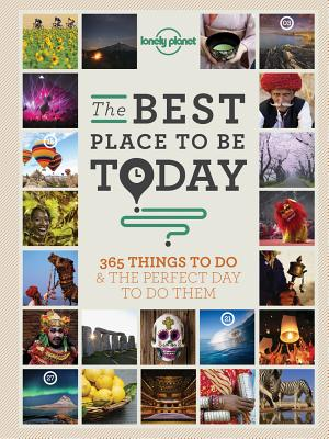 The Best Place to be Today: 365 Things to do & the Perfect Day to do Them Cover Image