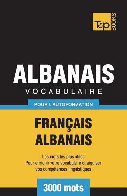 Vocabulaire Français-Albanais pour l'autoformation - 3000 mots (French Collection #8) Cover Image
