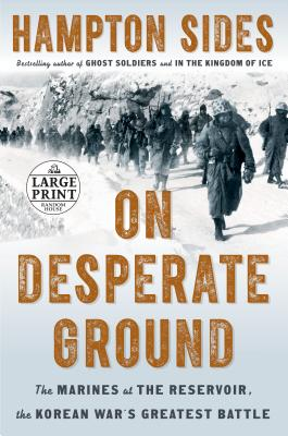 On Desperate Ground: The Marines at The Reservoir, the Korean War's Greatest Battle Cover Image