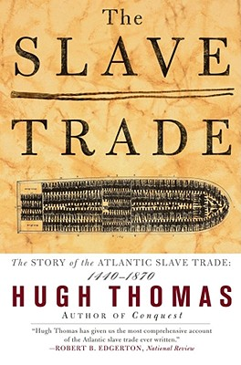 The Slave Trade: The Story of the Atlantic Slave Trade: 1440 - 1870 Cover Image