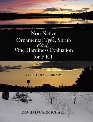 Non-Native Ornamental Tree, Shrub and Vine Hardiness Evaluation for P.E.I.: A Pictorial Library Cover Image