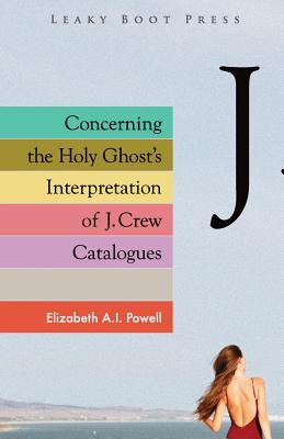 Concerning the Holy Ghost's Interpretation of J. Crew Catalogues Cover Image