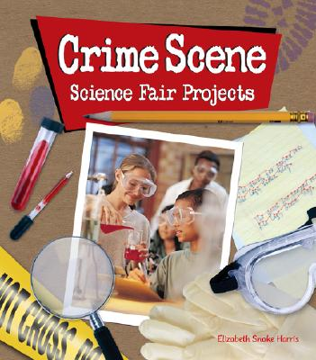Crime Scene Science Fair Projects Cover Image