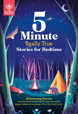 5-Minute Really True Stories for Bedtime: 30 Amazing Stories: Featuring Frozen Frogs, King Tut's Beds, the World's Biggest Sleepover, the Phases of th Cover Image