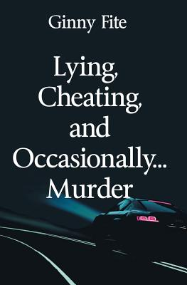 Cover for Lying, Cheating, and Occasionally...Murder