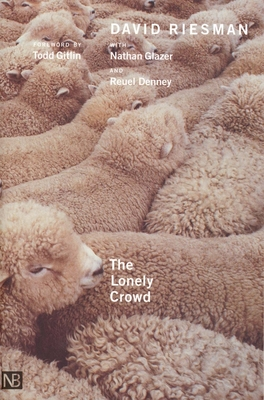 The Lonely Crowd: A Study of the Changing American Character Cover Image