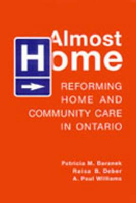 Almost Home: Reforming Home and Community Care in Ontario Cover Image
