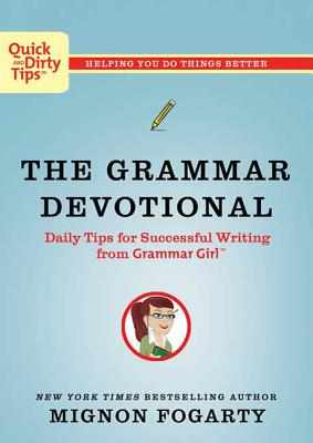 The Grammar Devotional: Daily Tips for Successful Writing from Grammar Girl (TM) Cover Image
