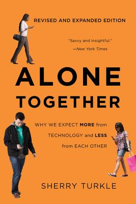 Alone Together: Why We Expect More from Technology and Less from Each Other Cover Image