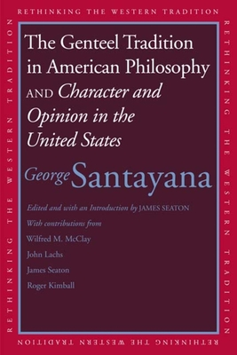 The Genteel Tradition in American Philosophy and Character and Opinion in the United States Cover