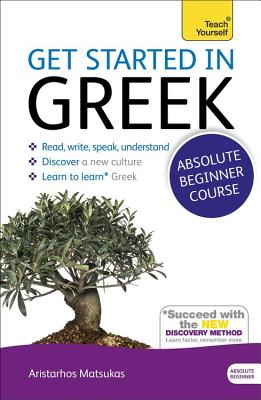 Get Started in Greek Absolute Beginner Course: The essential introduction to reading, writing, speaking and understanding a new language Cover Image