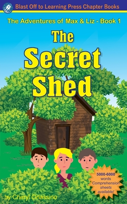 The Secret Shed - The Adventures of Max & Liz - Book 1 Cover Image