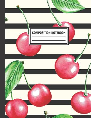 Composition Notebook: Watercolor Cherries Fruit Composition Book For Students College Ruled Cover Image