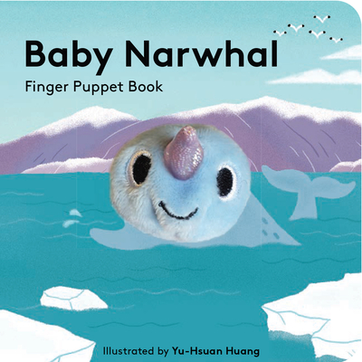 Baby Narwhal: Finger Puppet Book Cover Image
