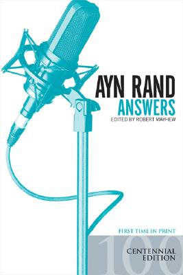 Ayn Rand Answers: The Best of Her Q & A Cover Image