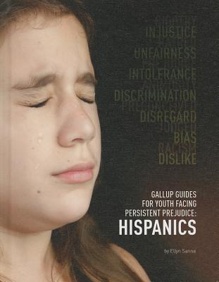 Hispanics (Gallup Guides for Youth Facing Persistent Prejudice (Mason Crest)) Cover Image