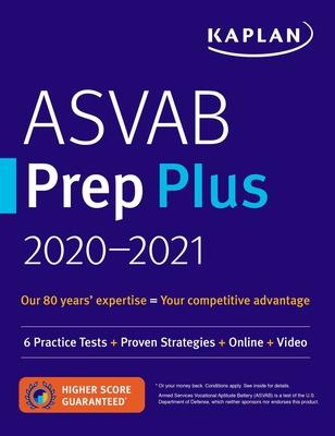 ASVAB Prep Plus 2020-2021: 6 Practice Tests + Proven Strategies + Online + Video (Kaplan Test Prep) Cover Image