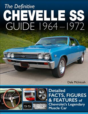Definitive Chevelle SS Guide 64-72: Facts, Figures and Features of Chevrolet's Legendary Muscle Car Cover Image