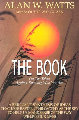 The Book: On the Taboo Against Knowing Who You Are Cover Image