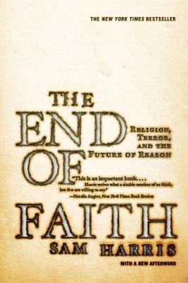 The End of Faith: Religion, Terror, and the Future of Reason Cover Image