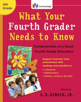 What Your Fourth Grader Needs to Know: Fundamentals of a Good Fourth-Grade Education Cover Image
