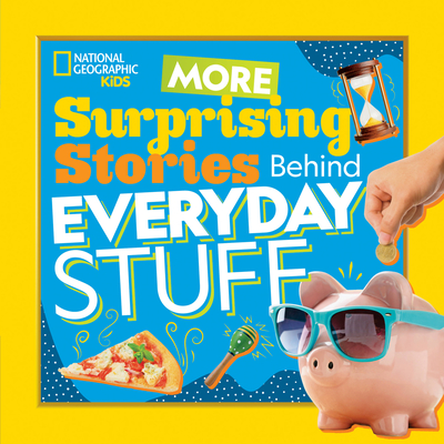 More Surprising Stories Behind Everyday Stuff Cover Image