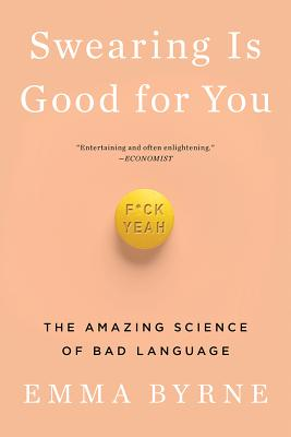 Swearing Is Good for You: The Amazing Science of Bad Language Cover Image