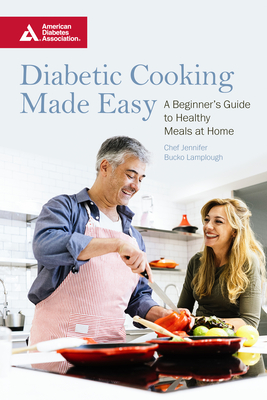 Diabetic Cooking Made Easy: A Beginner's Guide to Healthy Meals at Home Cover Image