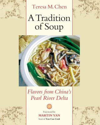 A Tradition of Soup: Flavors from China's Pearl River Delta Cover Image