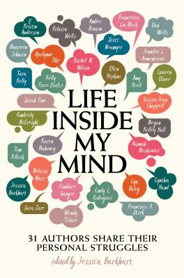 Life Inside My Mind: 31 Authors Share Their Personal Struggles Cover Image