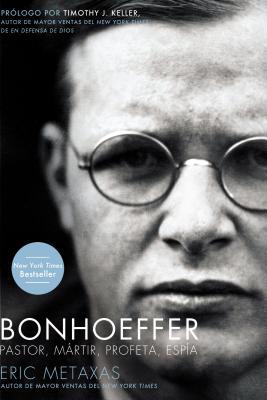 Bonhoeffer: Pastor, Mártir, Profeta, Espía Cover Image