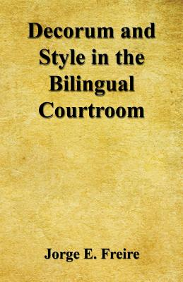 Decorum and Style in the Bilingual Courtroom Cover Image