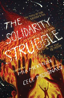 The Solidarity Struggle: How People of Color Succeed and Fail at Showing Up for Each Other in the Fight for Freedom Cover Image