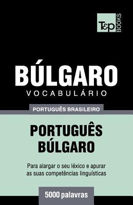 Vocabulário Português Brasileiro-Búlgaro - 5000 palavras Cover Image