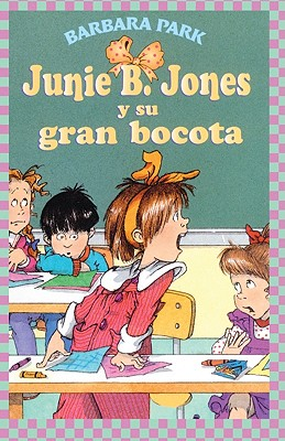 Junie B. Jones y su Gran Bocota = Junie B. Jones and Her Big Fat Mouth Cover Image